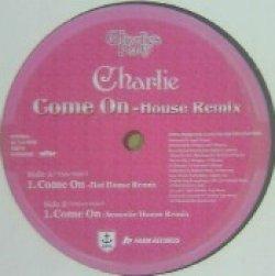 画像1: %% Charlie / Come On - House Remix (AQ016) N4 残少 後程